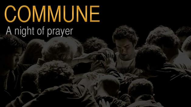 COMMUNE: a night of prayer